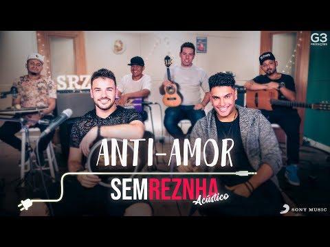 Sem Reznha Acústico - Anti-Amor - Gustavo Mioto feat Jorge e Mateus *PAGODE*