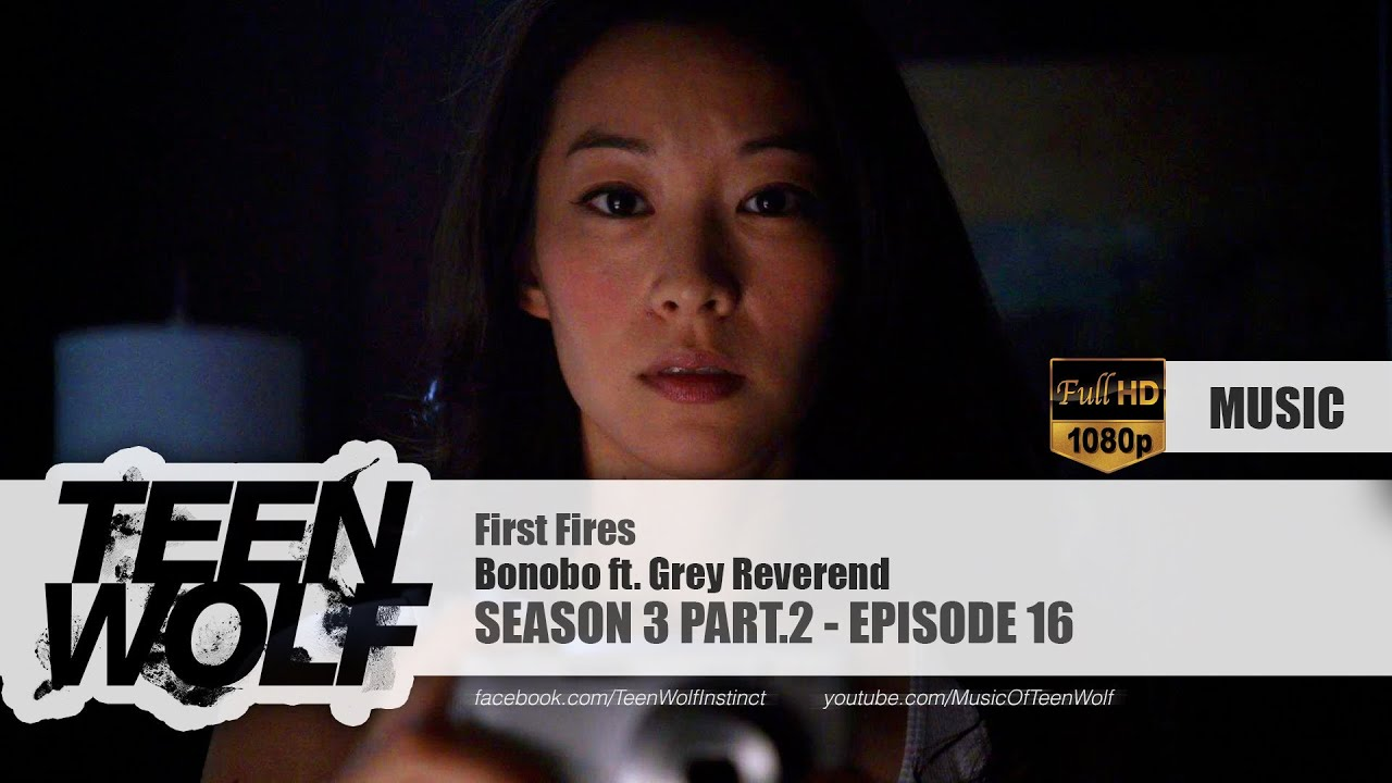 Bonobo ft. Grey Reverend - First Fires | Teen Wolf 3x16 Music [HD]