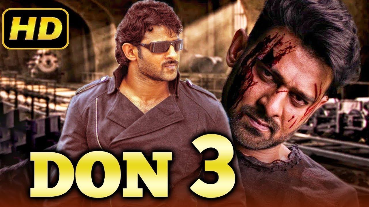 Download Don 3 Full Movie 2019 Telugu Hindi Dubbed Full Movie   Prabhas, Anushka Shetty, Namitha
