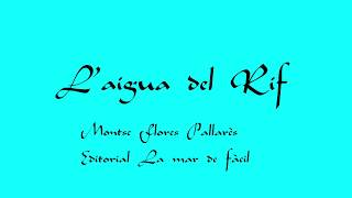 Bibliotràiler sobre la novel·la L'aigua del Rif, de Montse Flores
