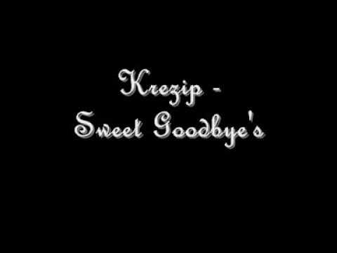Krezip - Sweet Goodbyes ( + Lyrics)