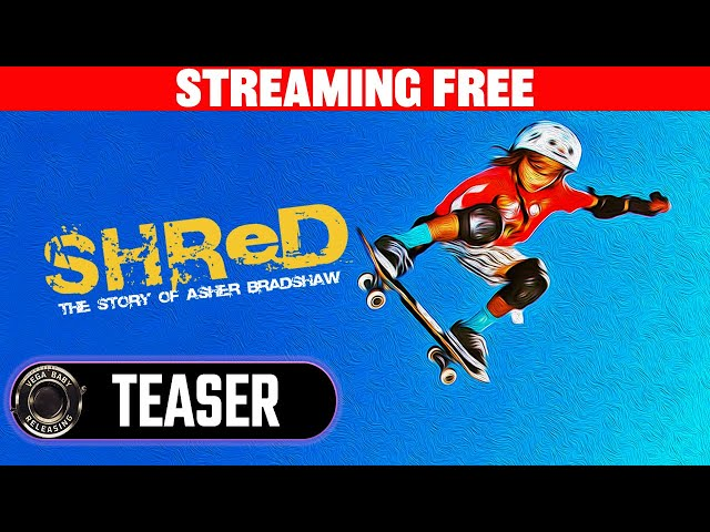 SHRED: The Story of Asher Bradshaw - A Skateboarding Documentary