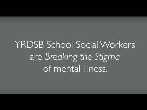 Breaking the Stigma: YRDSB School Social Workers