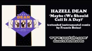 HAZELL DEAN - Maybe (We Should Call It A Day) (extended instrumental remix by Francis Buiza)