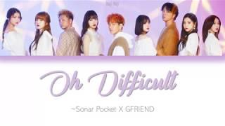 Cover images Sonar Pocket X GFRIEND - Oh Difficult Lyrics [Jp/Rom/Eng]