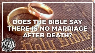Does the Bible say there is no marriage after death?