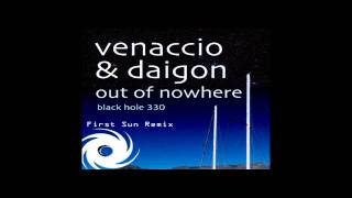 Venaccio & Daigon - Out of Nowhere (First Sun Remix)