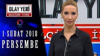 Olay Yeri - Balçiçek İlter | 01 ŞUBAT 2018 - 109. BÖLÜM TEK PARÇA