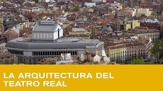 La arquitectura del Teatro Real: Un teatro siempre en obras