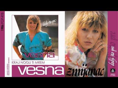 Vesna Zmijanac - Kraj nogu ti mrem - (Audio 1986)