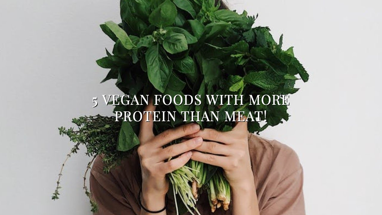 5 Vegan Foods with More Protein than Meat (and/or come from better food sources)