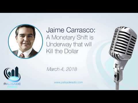 Jamie Carrasco: A Monetary Shift is Underway that will Kill the Dollar