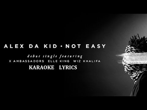 ALEX DA KID - NOT EASY KARAOKE COVER LYRICS