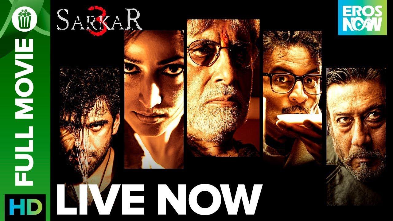 Download Sarkar 3   Full Movie LIVE on Eros Now   Amitabh Bachchan,Jackie Shroff,Manoj Bajpayee,Amit & Yami