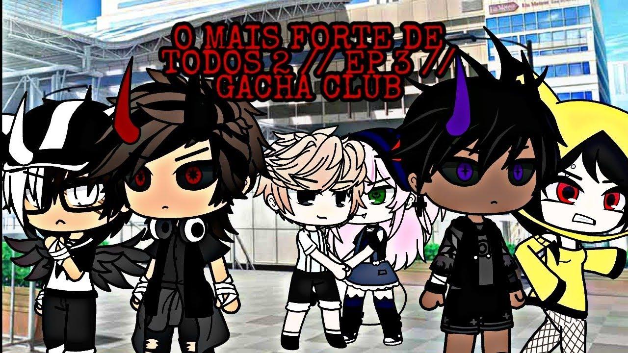 O MAIS FORTE DE TODOS 2// EP 3 // Gacha Club