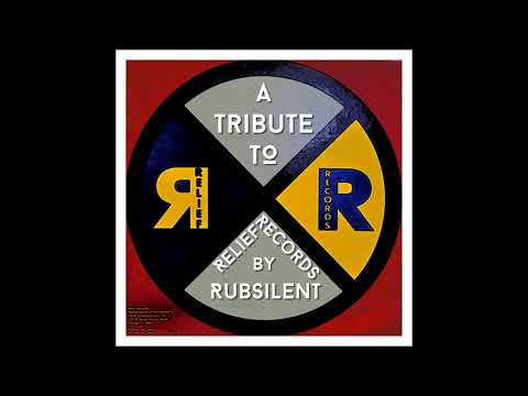 008 - A Tribute To Relief Records   mixed by Rubsilent
