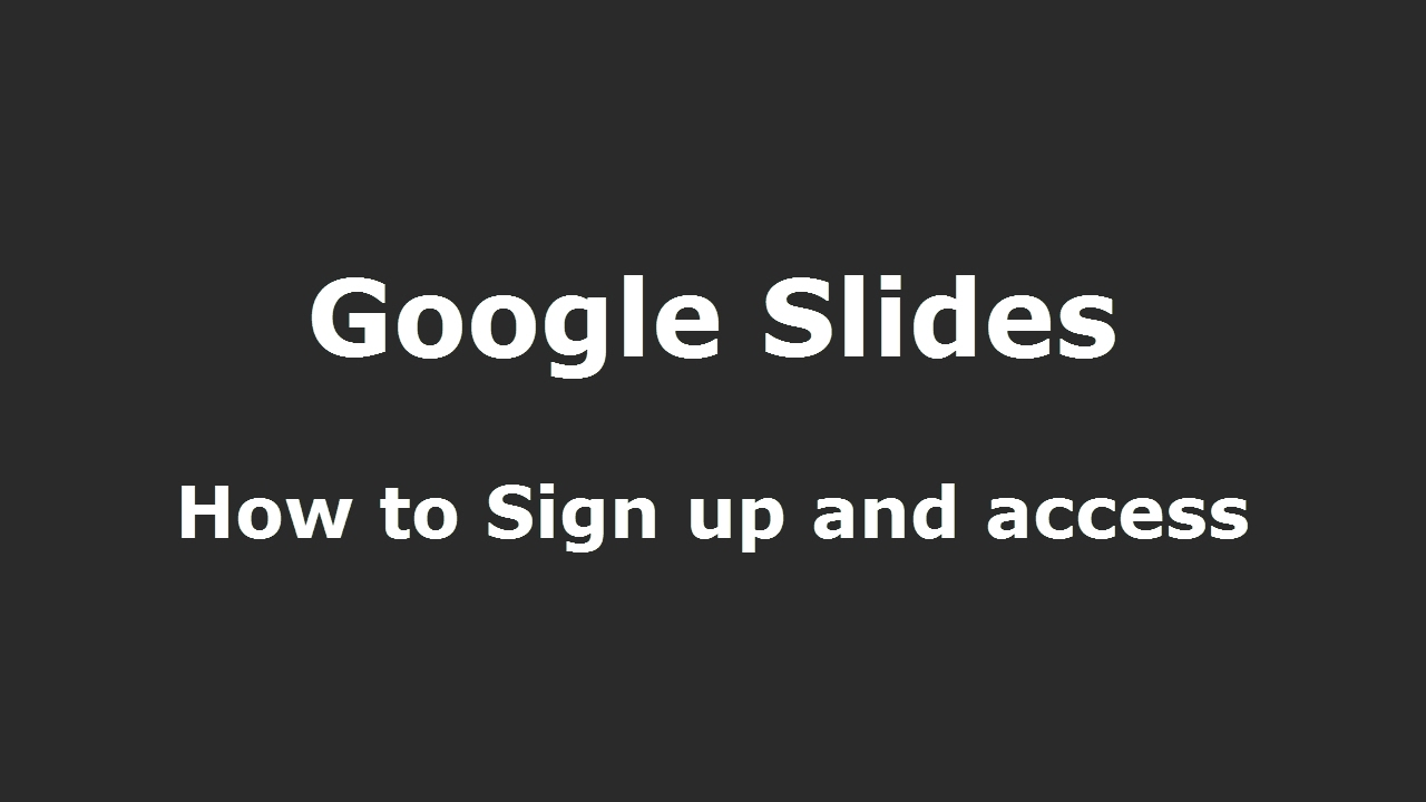 google slides how to sign up and access youtube