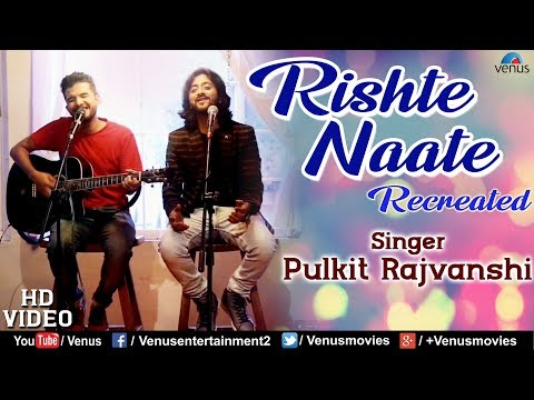 Rishte Naate - Recreated | HD VIDEO | Pulkit Rajvanshi | Best Bollywood Romantic Song