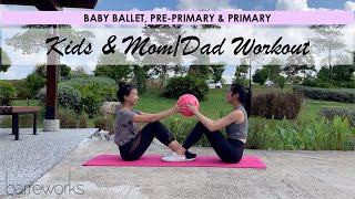 BABY BALLET, PRE-PRIMARY & PRIMARY - Kids & Mom/Dad Workout