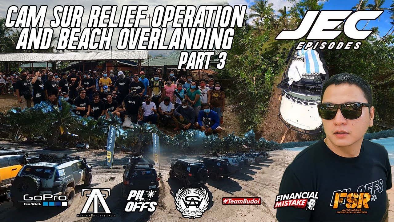 CAM SUR BEACH OVERLANDING AND RELIEF OPERATION - PART 3 - JEC EPISODES - PILIPINAS OFFROADERS