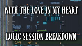 """LOGIC SESSION BREAKDOWN: """"With The Love In My Heart"""""""