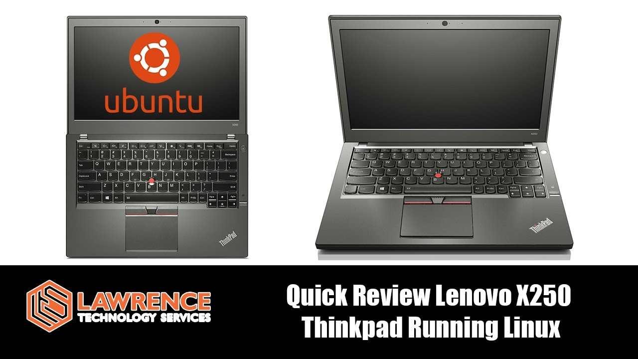 Quick Review of the Lenovo Thinkpad x250 Running Ubuntu 16 10