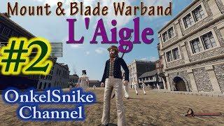 Mount & Blade. мод L'AIGLE.#2. Скоро война!