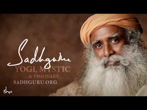 Passionate about Everything in Existence - Sadhguru