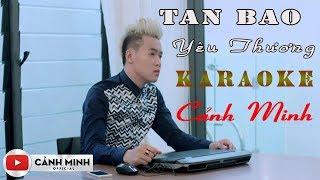 KARAOKE Tan Bao Yêu Thương - Cảnh Minh FULL HD 2018