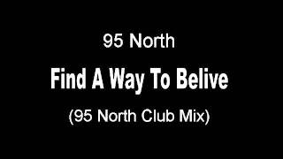 95 North - Find A Way to Believe (95 North Club Mix)