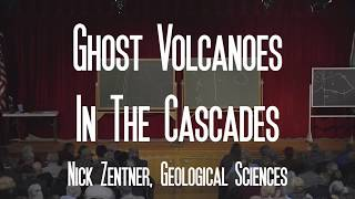 Ghost Volcanoes in the Cascades