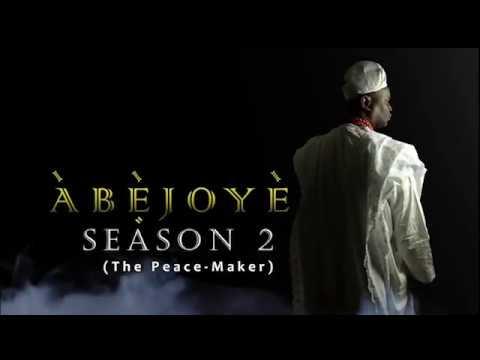 Download Abejoye Season 2 (The Peace Maker) Trailer