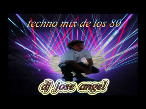 techno de los 80 mix dj jose angel