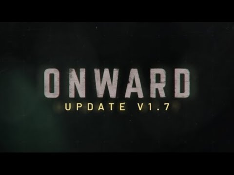 Onward - Patch 1.7
