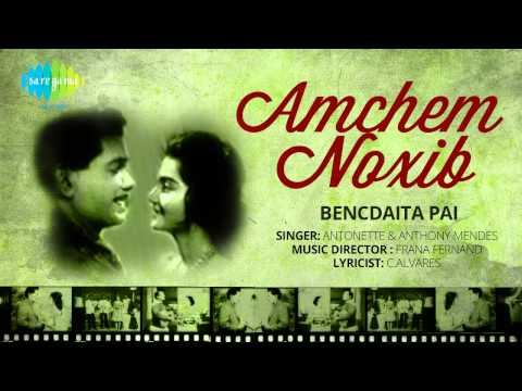 Amchem Noxib | Bencdaita Pai | Konkani Movie Song | Antonette/Anthony Mendes