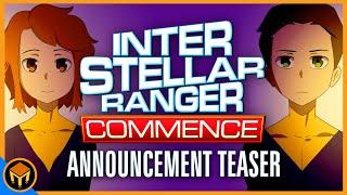 Interstellar Ranger Commence - Announcement Trailer |  PV
