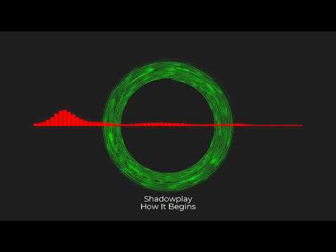 "Shadowplay ""How It Begins"" Visualizer Music Video"