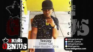 TeeJay - Street Girl (Raw) InkJet Riddim - May 2016