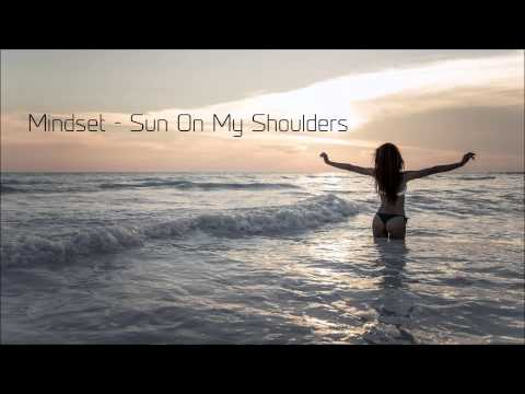 Mindset - Sun On My Shoulders (Original Mix) [FREE DOWNLOAD]