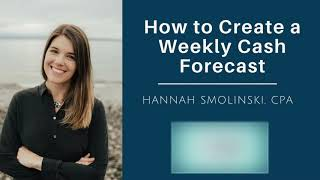 How to Create a Weekly Cash Forecast