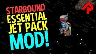 Starbound Essential Jet Pack mod: Ultimate Flight! | Best Starbound mods 2018