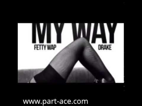 My way Remix ft Drake - Fetty Wap - YouTube  My way Remix ft...