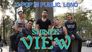 [ K-POP IN PUBLIC MEXICO ] View - Shinee / C-Bailar Tv Ft. LGND