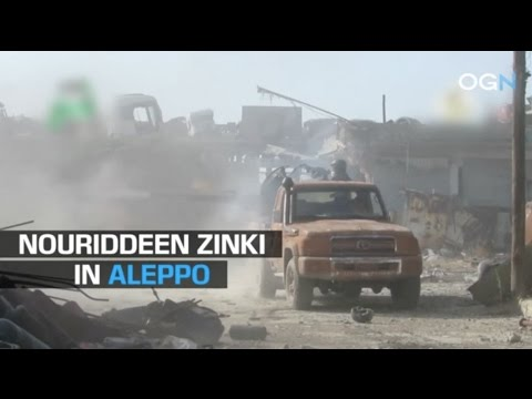 OGN - Nouriddeen Zinki Fighting in Aleppo