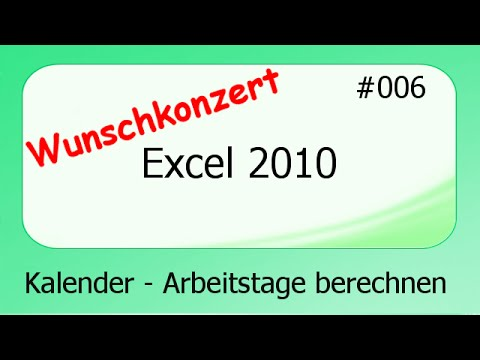 excel 2010 wunschkonzert 006 kalender arbeitstage berechnen deutsch youtube. Black Bedroom Furniture Sets. Home Design Ideas
