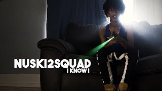NUSKI2SQUAD - I Know I (Official Music Video)