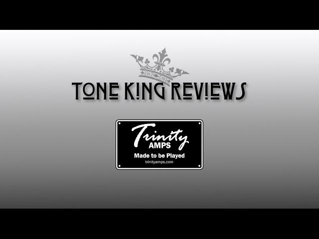 Tone King Reviews Trinity SIII