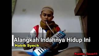 Pianika Cover Alangkah Indahnya Hidup ini - Habib Syech [Cover Pianika11]