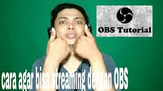 TUTORIAL ~ cara streaming menggunakan OBS dan cara setting agar smooth saat menggunakan aplikasi OBS