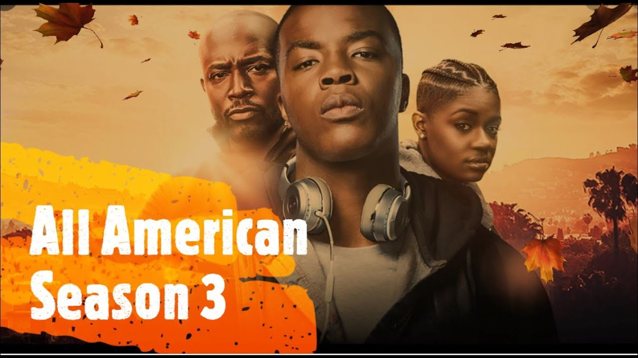 'All American' Season 3: Netflix/Hulu Streaming Information, How To ...